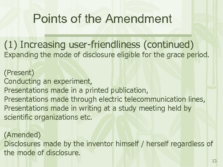 Points of the Amendment (1) Increasing user-friendliness (continued) Expanding the mode of disclosure eligible