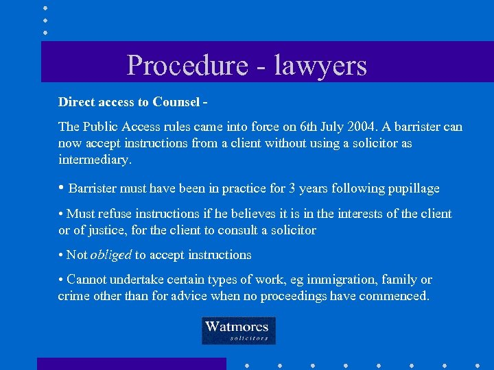 Procedure - lawyers Direct access to Counsel The Public Access rules came into force