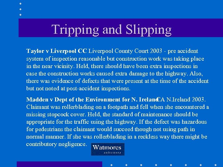 Tripping and Slipping Taylor v Liverpool CC Liverpool County Court 2003 - pre accident