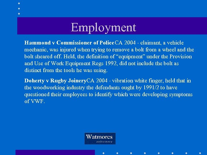 Employment Hammond v Commissioner of Police CA 2004 - claimant, a vehicle mechanic, was