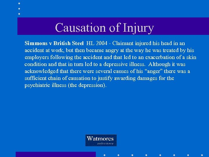 Causation of Injury Simmons v British Steel HL 2004 - Claimant injured his head