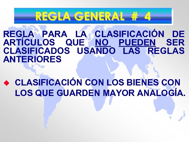 REGLA GENERAL # 4 REGLA PARA LA CLASIFICACIÓN DE ARTÍCULOS QUE NO PUEDEN SER