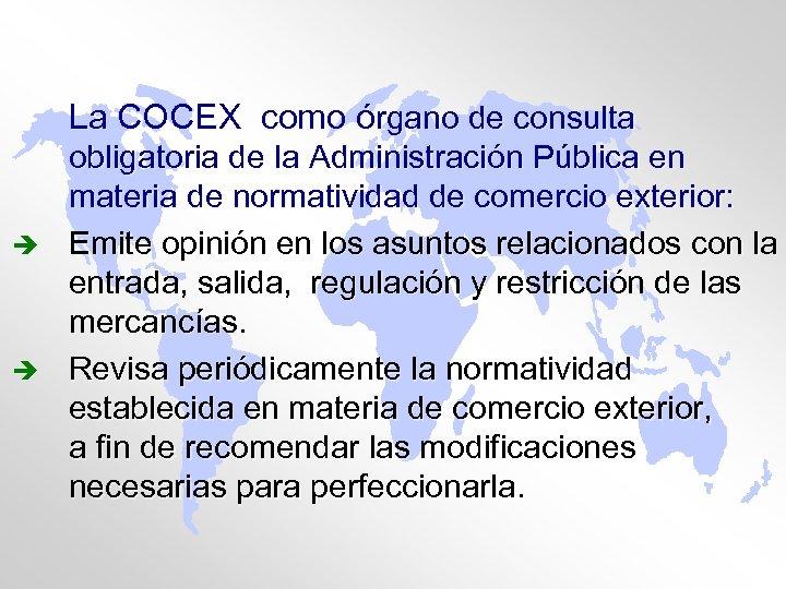 La COCEX como órgano de consulta è è obligatoria de la Administración Pública en
