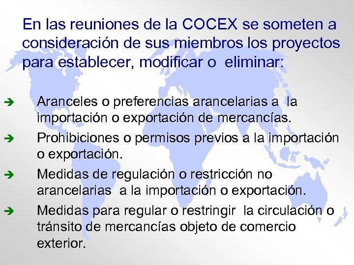 En las reuniones de la COCEX se someten a consideración de sus miembros los