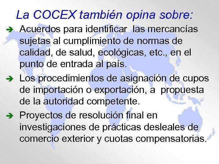 La COCEX también opina sobre: è è è Acuerdos para identificar las mercancías sujetas