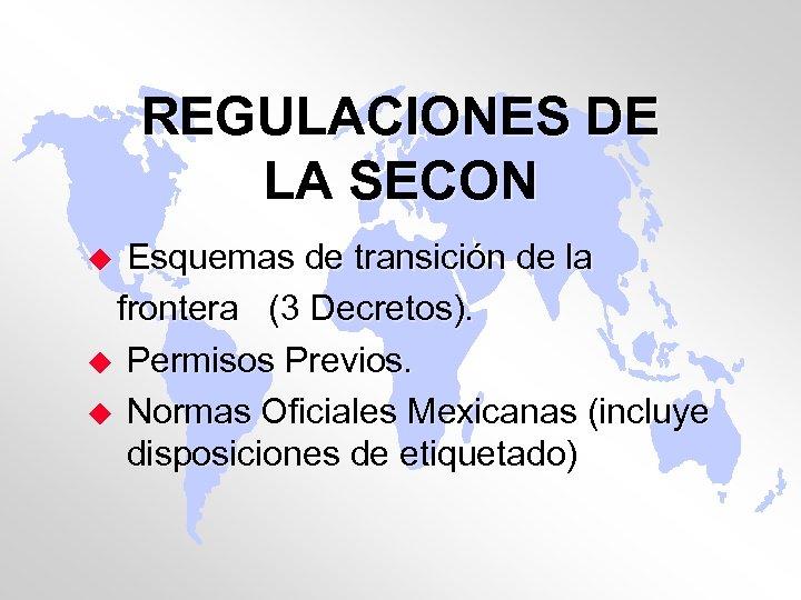 REGULACIONES DE LA SECON Esquemas de transición de la frontera (3 Decretos). u Permisos