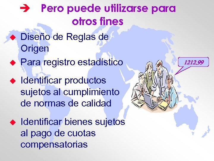 è Pero puede utilizarse para otros fines u u Diseño de Reglas de Origen