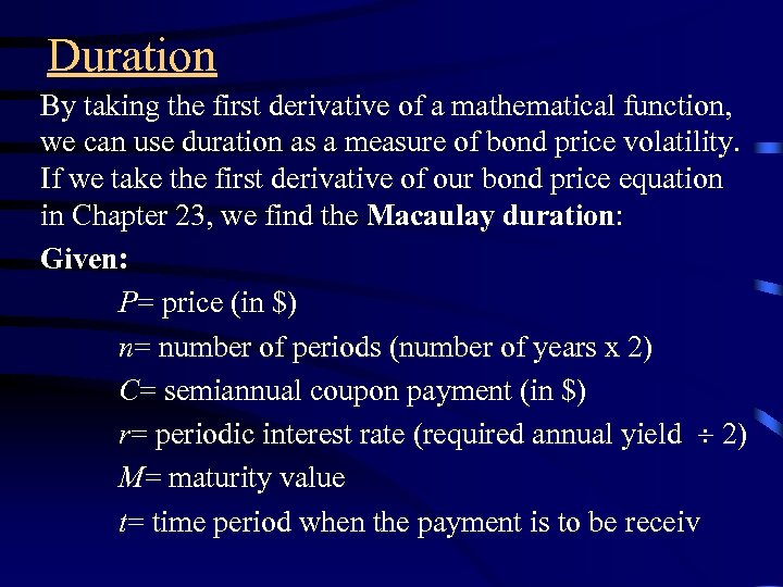 Duration By taking the first derivative of a mathematical function, we can use duration