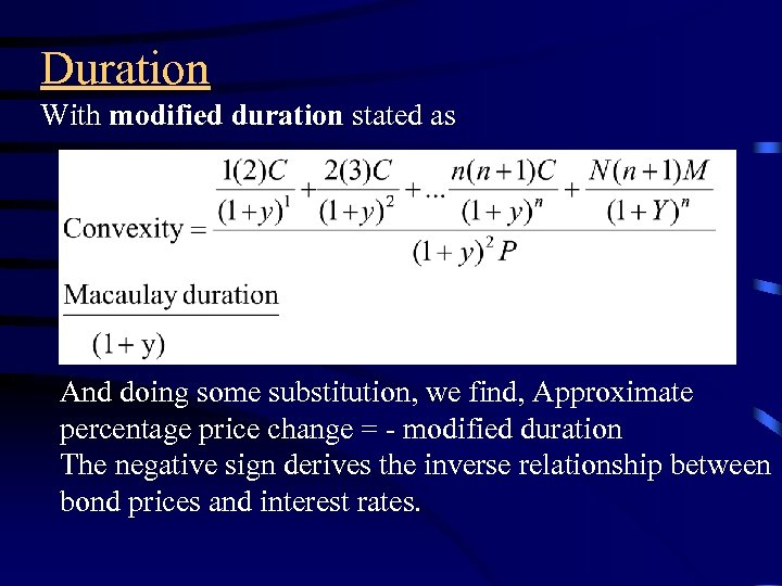 Duration With modified duration stated as And doing some substitution, we find, Approximate percentage