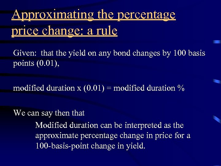 Approximating the percentage price change: a rule Given: that the yield on any bond