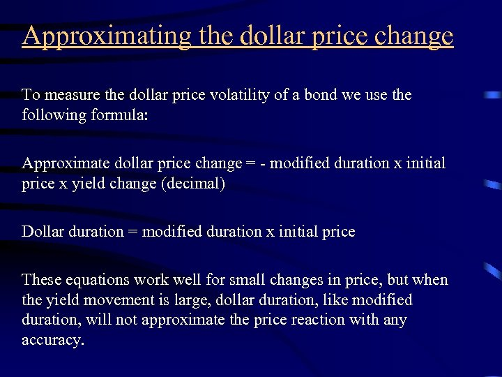 Approximating the dollar price change To measure the dollar price volatility of a bond