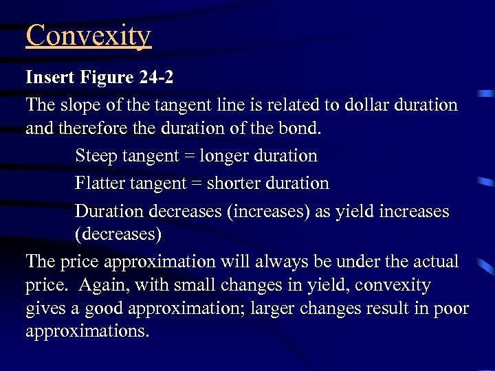 Convexity Insert Figure 24 -2 The slope of the tangent line is related to