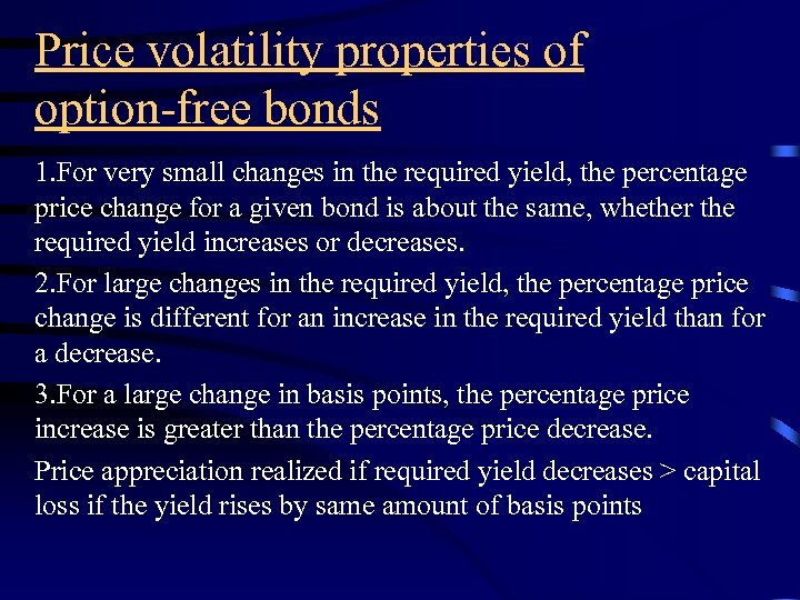 Price volatility properties of option-free bonds 1. For very small changes in the required