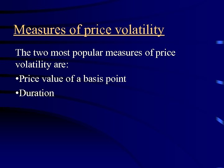 Measures of price volatility The two most popular measures of price volatility are: •