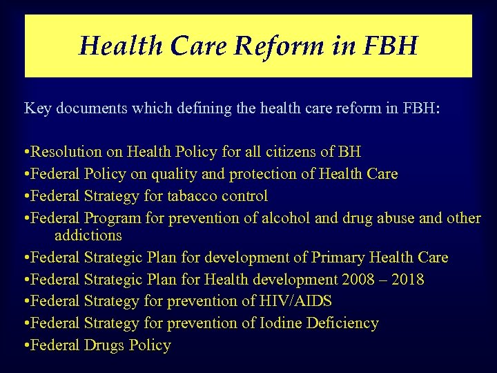 Health Care Reform in FBH Key documents which defining the health care reform in