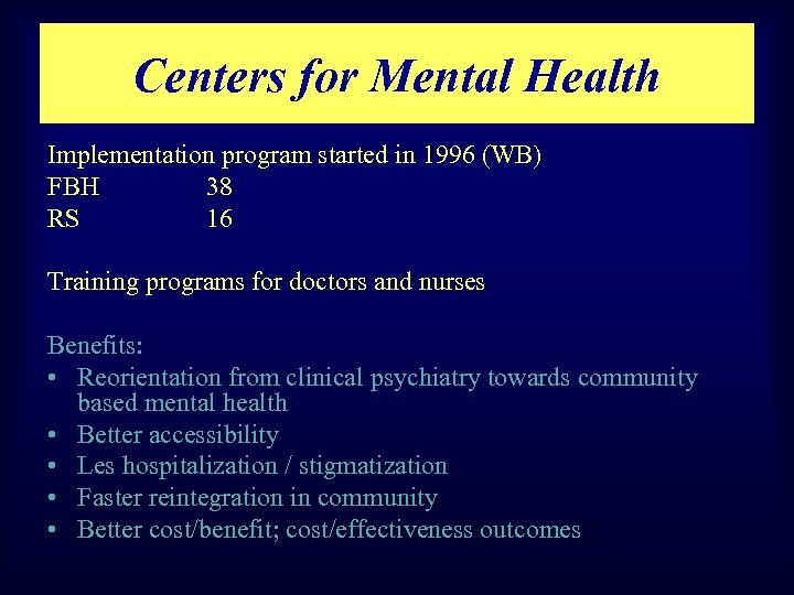 Centers for Mental Health Implementation program started in 1996 (WB) FBH 38 RS 16