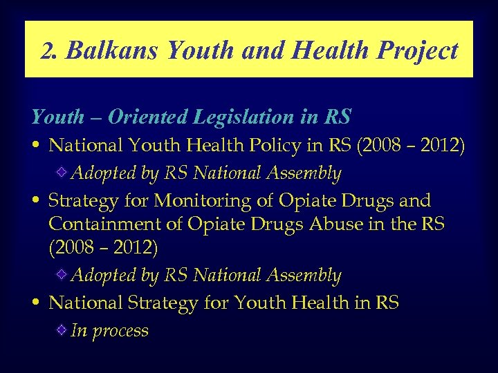2. Balkans Youth and Health Project Youth – Oriented Legislation in RS • National