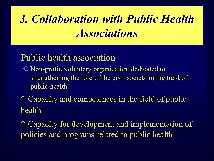 3. Collaboration with Public Health Associations Public health association Non-profit, voluntary organization dedicated to