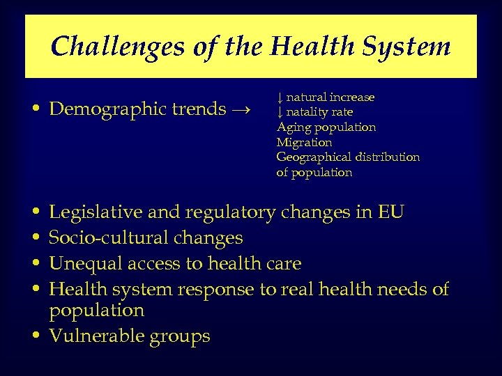 Challenges of the Health System • Demographic trends → • • ↓ natural increase