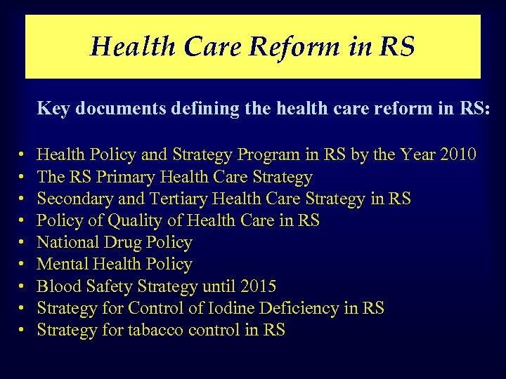 Health Care Reform in RS Key documents defining the health care reform in RS: