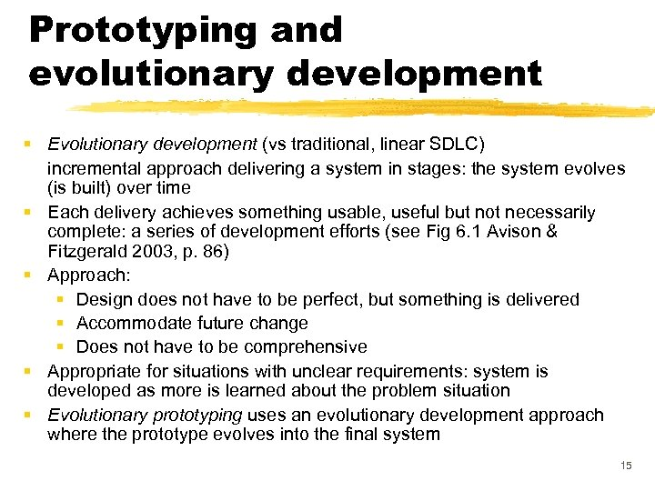 Prototyping and evolutionary development § Evolutionary development (vs traditional, linear SDLC) incremental approach delivering