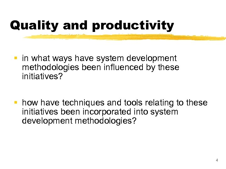 Quality and productivity § in what ways have system development methodologies been influenced by
