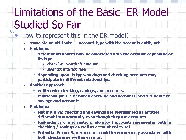 Limitations of the Basic ER Model Studied So Far w How to represent this
