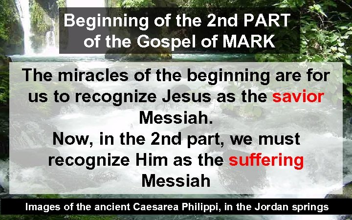Beginning of the 2 nd PART of the Gospel of MARK The miracles of