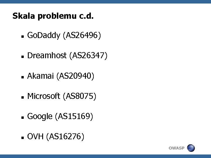Skala problemu c. d. Go. Daddy (AS 26496) Dreamhost (AS 26347) Akamai (AS 20940)