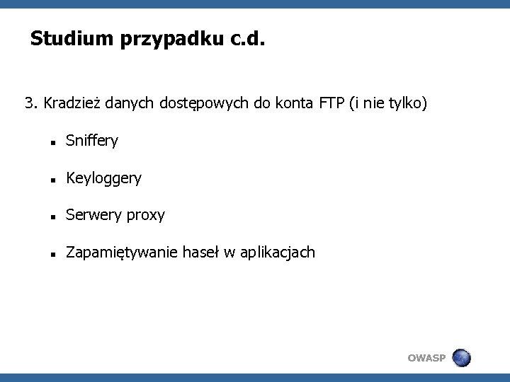 Studium przypadku c. d. 3. Kradzież danych dostępowych do konta FTP (i nie tylko)