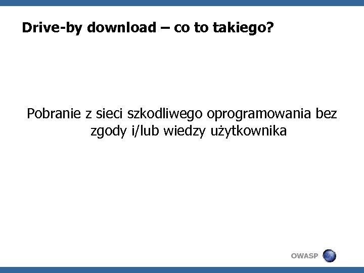 Drive-by download – co to takiego? Pobranie z sieci szkodliwego oprogramowania bez zgody i/lub