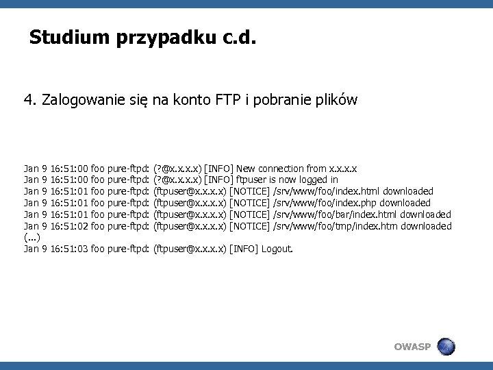 Studium przypadku c. d. 4. Zalogowanie się na konto FTP i pobranie plików Jan