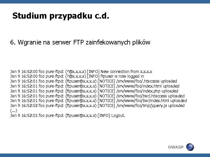 Studium przypadku c. d. 6. Wgranie na serwer FTP zainfekowanych plików Jan 9 Jan