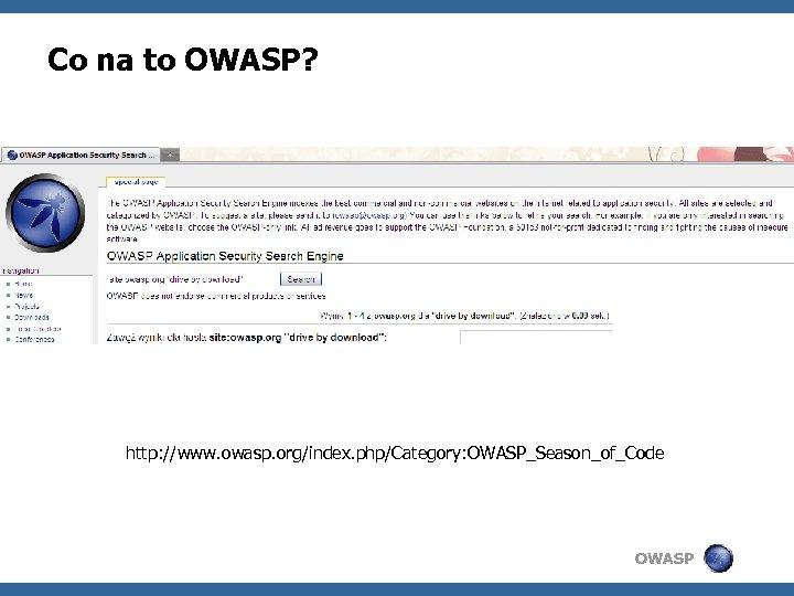 Co na to OWASP? http: //www. owasp. org/index. php/Category: OWASP_Season_of_Code OWASP