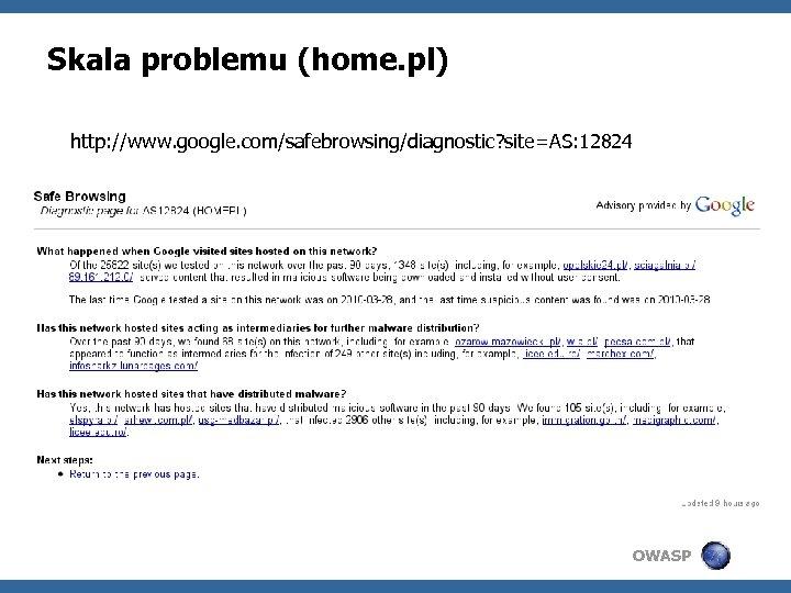 Skala problemu (home. pl) http: //www. google. com/safebrowsing/diagnostic? site=AS: 12824 OWASP