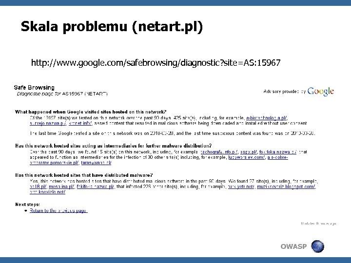 Skala problemu (netart. pl) http: //www. google. com/safebrowsing/diagnostic? site=AS: 15967 OWASP
