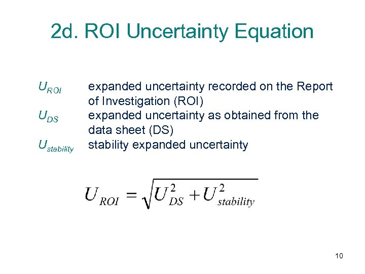 2 d. ROI Uncertainty Equation UROI UDS Ustability expanded uncertainty recorded on the Report