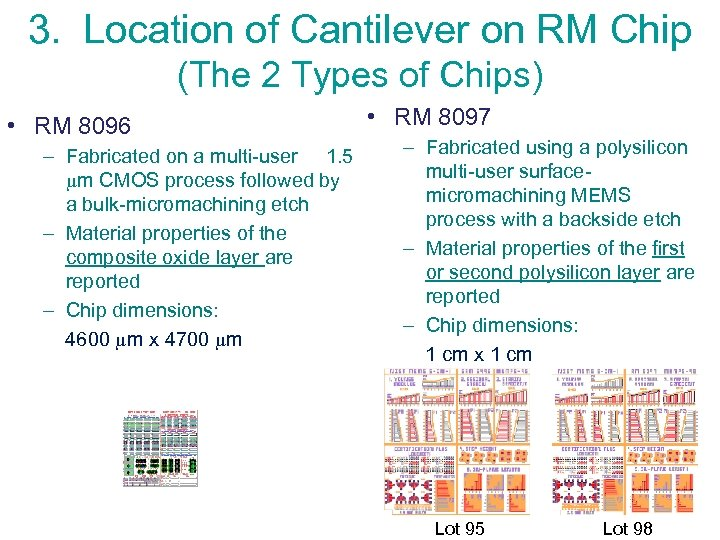 3. Location of Cantilever on RM Chip (The 2 Types of Chips) • RM