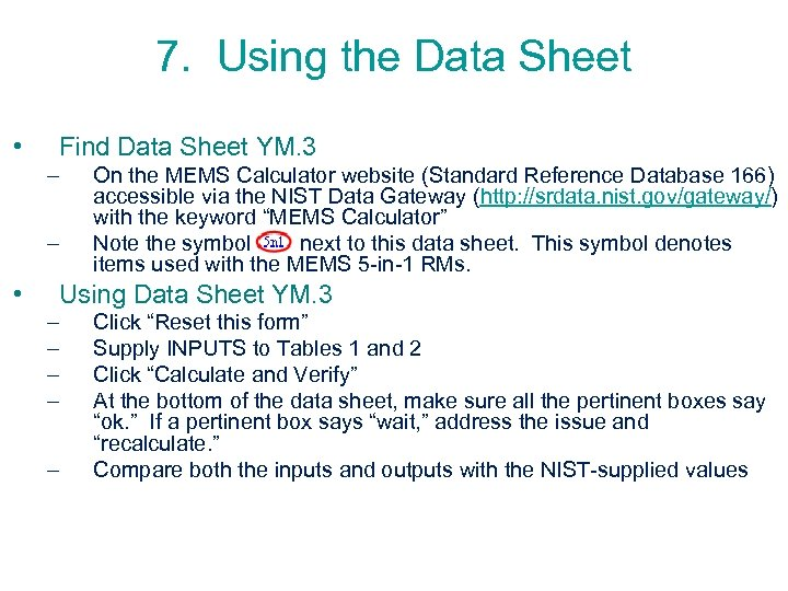 7. Using the Data Sheet • Find Data Sheet YM. 3 – – •