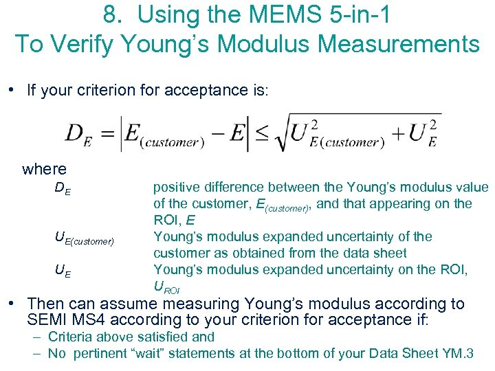 8. Using the MEMS 5 -in-1 To Verify Young's Modulus Measurements • If your