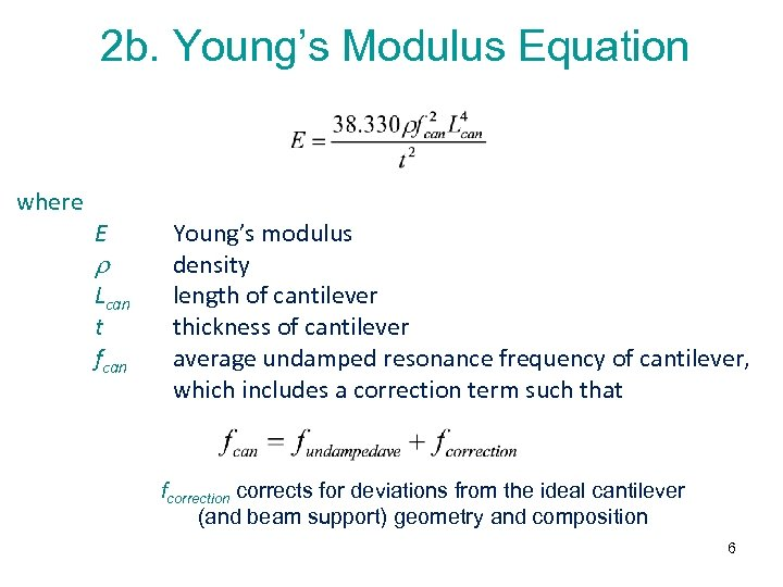 2 b. Young's Modulus Equation where E Lcan t fcan Young's modulus density length