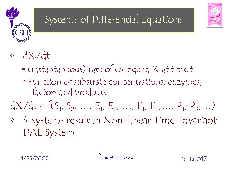 Systems of Differential Equations • d. Xi/dt = (instantaneous) rate of change in Xi