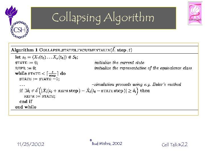 Collapsing Algorithm 11/25/2002 ©Bud Mishra, 2002 Cell Talk» 22