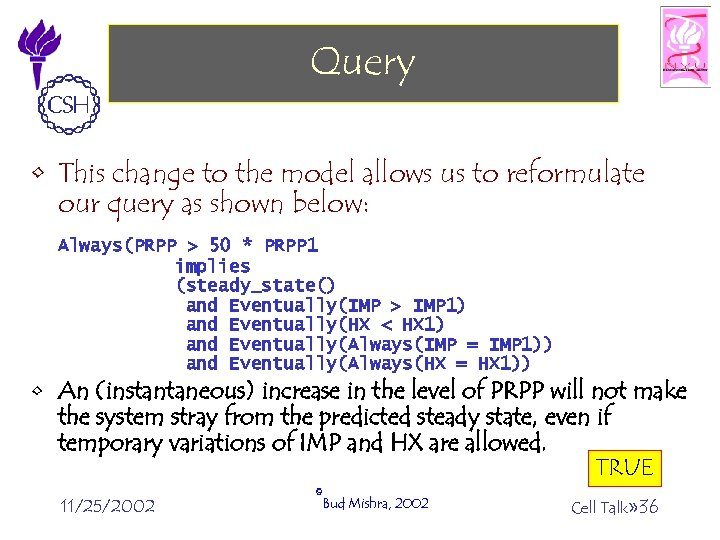 Query • This change to the model allows us to reformulate our query as