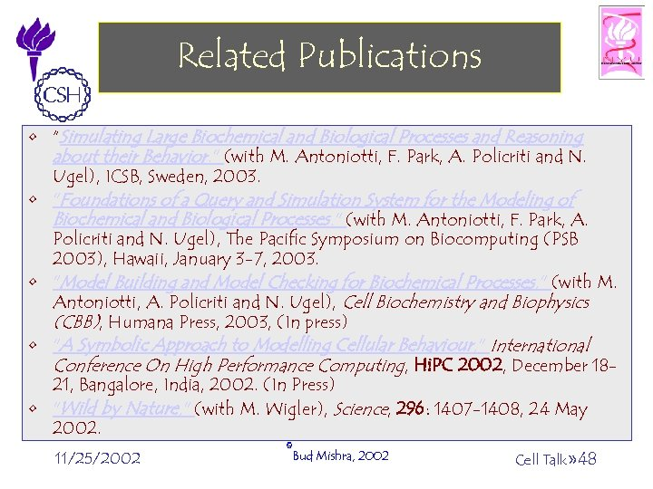 """Related Publications • """"Simulating Large Biochemical and Biological Processes and Reasoning about their Behavior."""