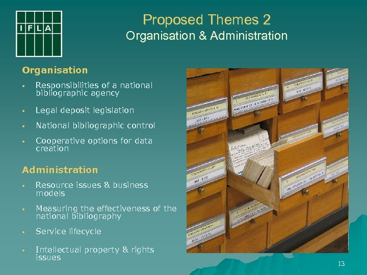 Proposed Themes 2 Organisation & Administration Organisation • Responsibilities of a national bibliographic agency