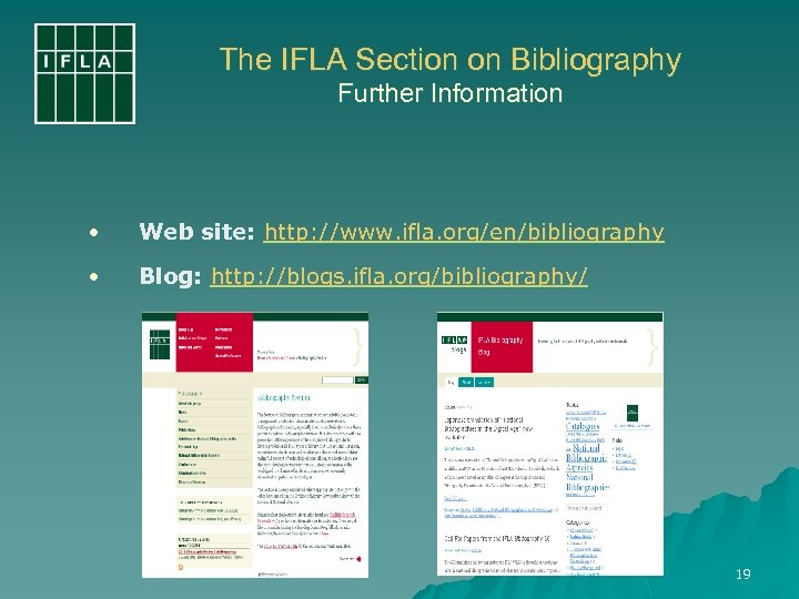 The IFLA Section on Bibliography Further Information • Web site: http: //www. ifla. org/en/bibliography