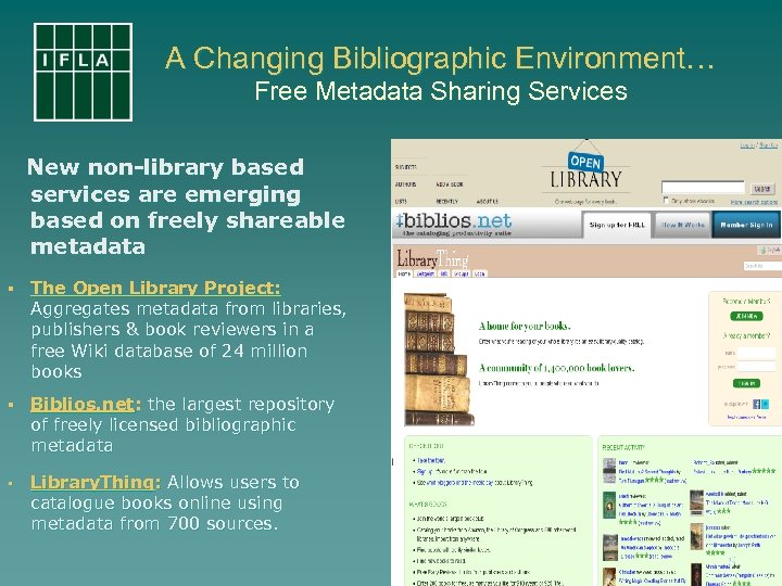 A Changing Bibliographic Environment… Free Metadata Sharing Services New non-library based services are emerging