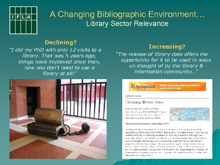 """A Changing Bibliographic Environment… Library Sector Relevance Declining? """"I did my Ph. D with"""